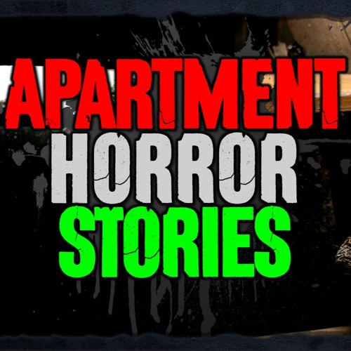 Episode 312 4 True Apartment Horror Stories By Darkness Prevails Podcast Free Listening On Soundcloud