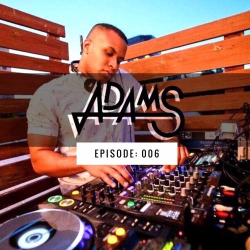 ADAMS Radio Episode: 006
