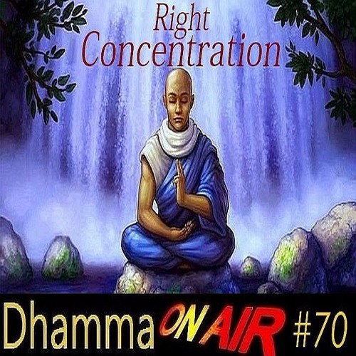 DoA #70: Right Concentration (Samma Samadhi)