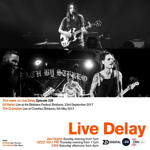 Live Delay - Ep 229 - Ali Barter; The Cutaways