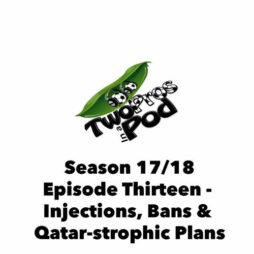 2017/18 Season Episode 13 - Injections, Bans & Qatar-strophic Plans
