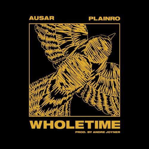 WHOLETIME ft. Plainro (Prod. by Andre Joyner)
