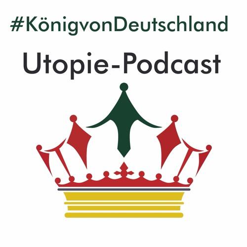 Mehr Phantasie für die Postwachstumsgesellschaft #KönigvonDeutschland Utopie-Podcast