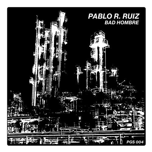 """Pablo R. Ruiz - """"Bad Hombre"""" PGS 004"""