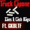 Truck Capone - Zans & Cash Bags (REMIX) Ft GKBLTF