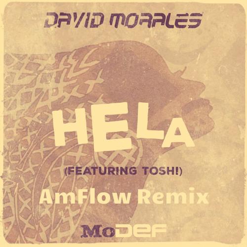 David Morales feat. Toshi - Hela - (AmFlow Remix)  [MoDef]