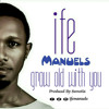 GROW OLD WITH YOU - Ife Manuels