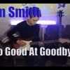 Sam Smith - Too Good At Goodbyes (cover electric guitar)by vadimscurtu