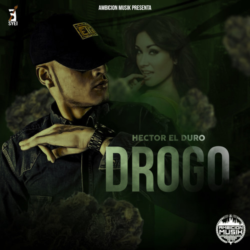 Hector El Duro - Drogo