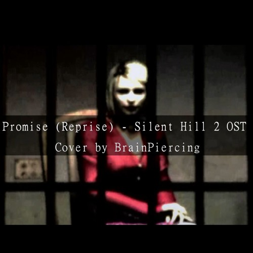 Promise Reprise Silent Hill 2 Ost Cover By Brainpiercing By