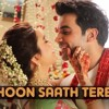Download Main Hoon Saath Tere | Arijit Singh | Shadi main zaroor ana Mp3