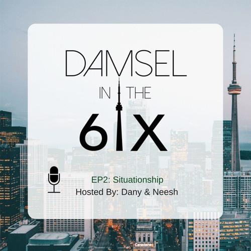 D6IX E2: Situationship