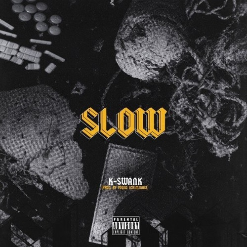 SLOW (produced by Young Scrimmage)