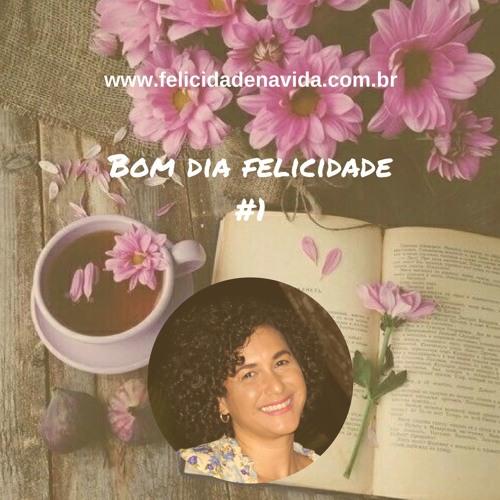 O que é felicidade? Podcast Bom Dia Felicidade - #1 www.felicidadenavida.com.br