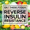 Insulin Resistance Diet — What to Eat and Why — E02