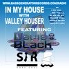 In My House 53 With Valley Houser Feat. Davie Black & Sir Pure Soul
