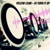 Yellow Claw - Dj Turn It Up (R.E.L.Z Bootleg)'FREE DOWNLOAD'