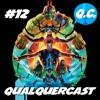QualquerCast #12