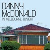 In Melbourne Tonight - Danny McDonald (2010)