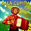Bala Cumbia (FREE DOWNLOAD)