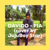 Download Davido - FIA (cover by Jujuboy star) Mp3