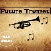 Future Trumpet Orginal Mix Mp3