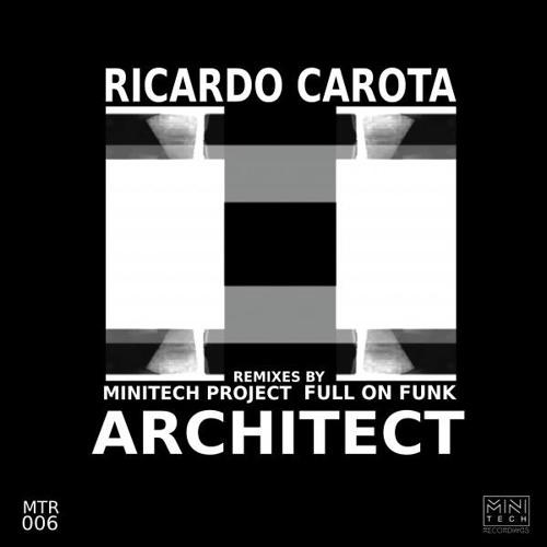 Ricardo Carota - Architect (Full On Funk Remix) (Minitech Recordings)