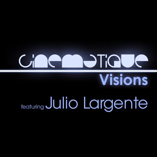 Cinematique Visions 048 - Julio Largente
