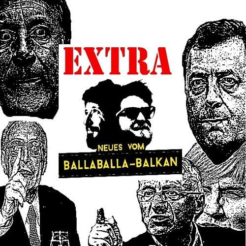 Neues vom Ballaballa-Balkan EXTRA: Eine halbe Stunde Hass !!!