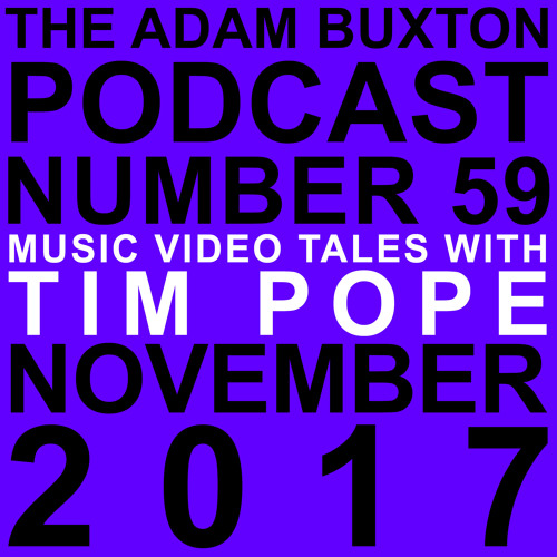 EP.59 - MUSIC VIDEO TALES WITH TIM POPE