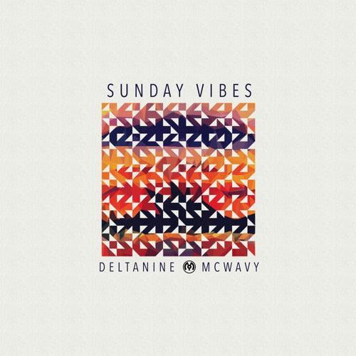 DELTAnine & McWavy - Sunday Vibes