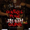Download Jah Lead - Control Your Mouth [Guns](Message To Shatta Wale) Mp3