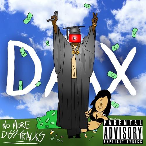 """DAX - """"No More Diss Tracks"""""""