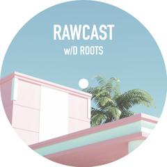 RAWCAST w/D Roots