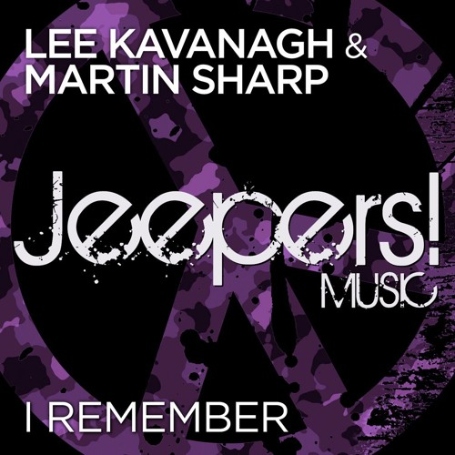 Lee Kavanagh & Martin Sharp - I Remember - Edit