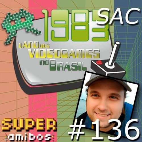 SAC 136 - Artur Palma (Diretor de 1983: o Ano dos Videogames no brasil)