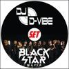 Black Star Mafia Set By DJ D-VIBE (Free Download!)