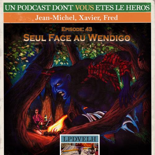 PDVELH 43: Seul face au Wendigo