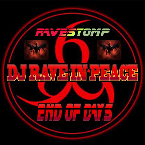 DJ Rave In Peace - End Of Days Bonus Remix free dl