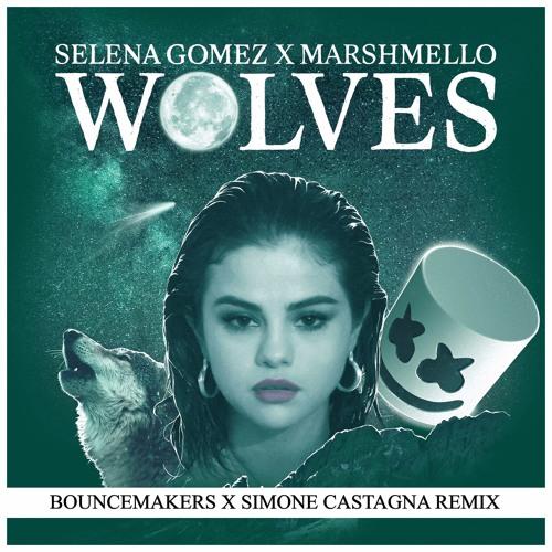 Selena Gomez & Marshmello - Wolves (BounceMakers X Simone Castagna Remix)[PREMIERED BY JAXX & VEGA]
