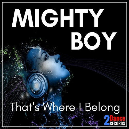 Mighty Boy - That's Where I Belong - OUT NOW