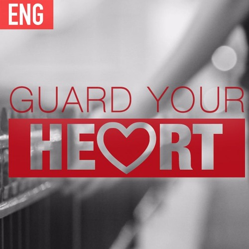 Guard our heart