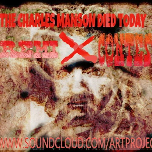 "REMIX CONTEST! FOR ""CHARLES MANSON DIED TODAY"" VOCAL STEMS"