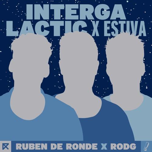 Ruben de Ronde X Rodg X Estiva - Intergalactic