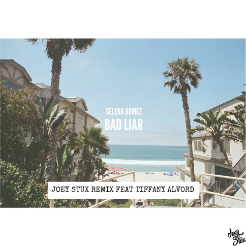 Selena Gomez - Bad Liar (Joey Stux Remix ft. Tiffany Alvord)
