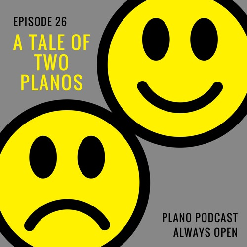 Episode 26 | Tale of Two Planos