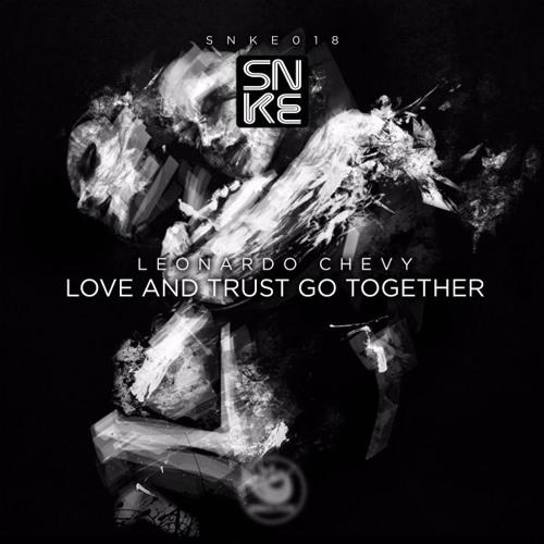 Leonardo Chevy - Love And Trust Go Together - SNKE018