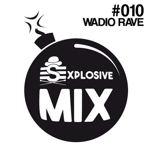 ESExplosive Mix #010 by Wadio Rave