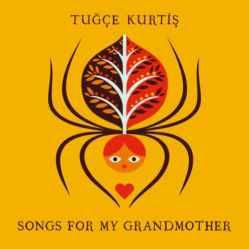 Tuğçe Kurtiş - Songs for my Grandmother [Souq Records]