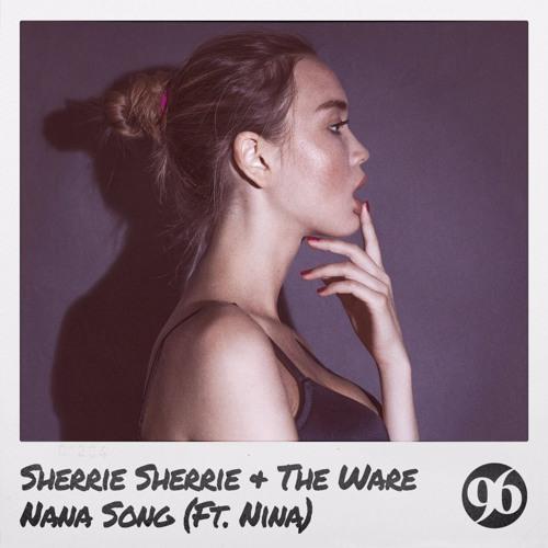 Sherrie Sherrie & The Ware - Nana Song